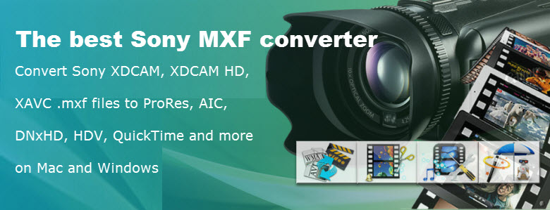sony mxf file converter for mac