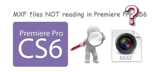 cs6 not reading mxf