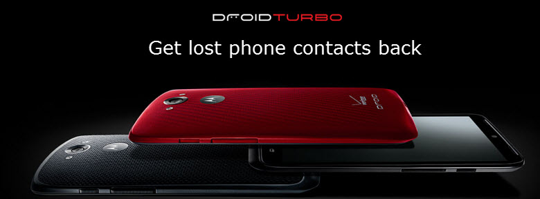 lost phone contacts on Motorola Droid Turbo