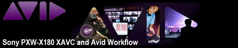 use Sony PXW-X180 XAVC MXF footage in Avid